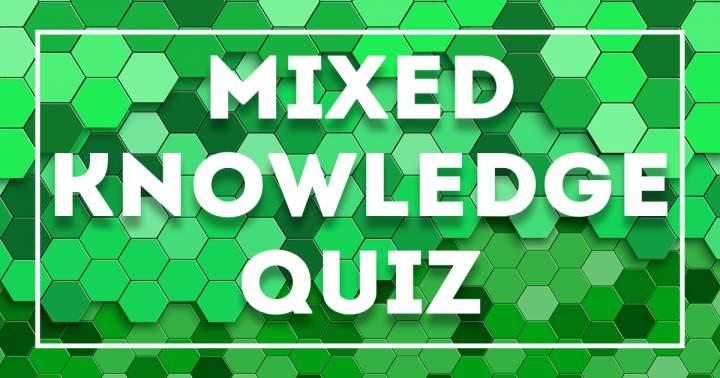 Mixed Knowledge Quiz